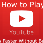 Play YouTube Videos Faster on Your PC Without Buffering