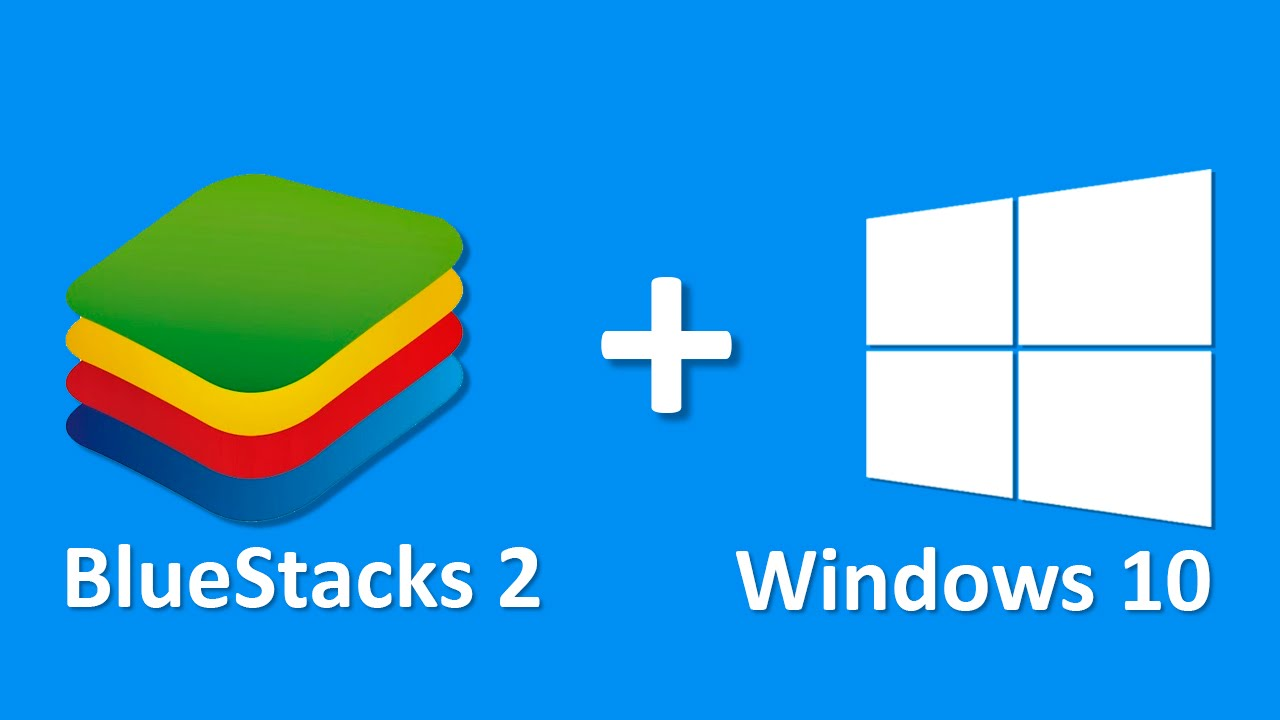 Download BlueStacks For PC - Windows 10/7/8