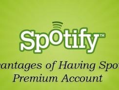 Advantages of Having Spotify Premium Account