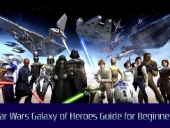 Star Wars Galaxy of Heroes Guide for Beginners