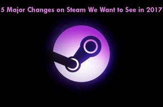 5 Major Changes on Steam We Want to See in 2017
